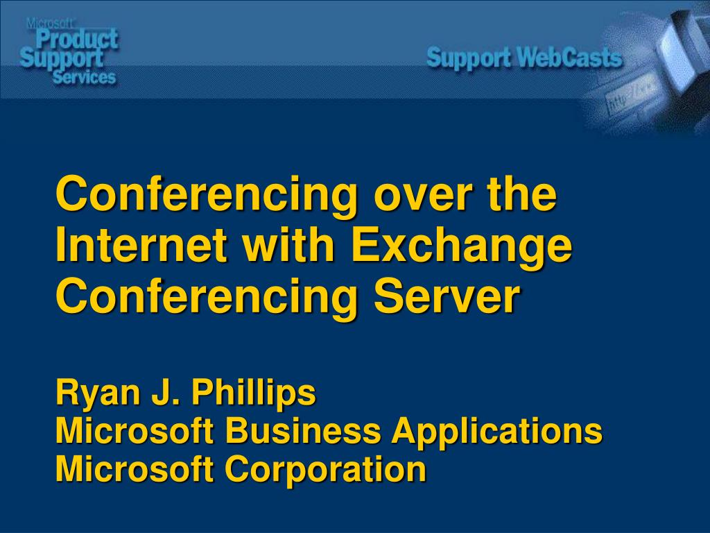Conferencing over the Internet with Exchange Conferencing Server
