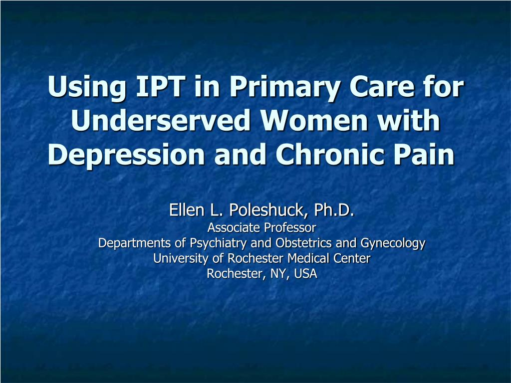 using ipt in primary care for underserved women with depression and chronic pain l.