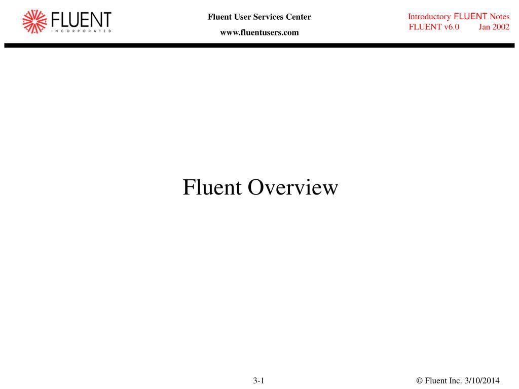 fluent overview l.