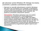 jak odzyska system windows xp kt rego nie mo na uruchomi z powodu uszkodzenia rejestru