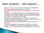 start systemu rola rejestru