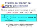 synth se par r action par tapes polycondensation