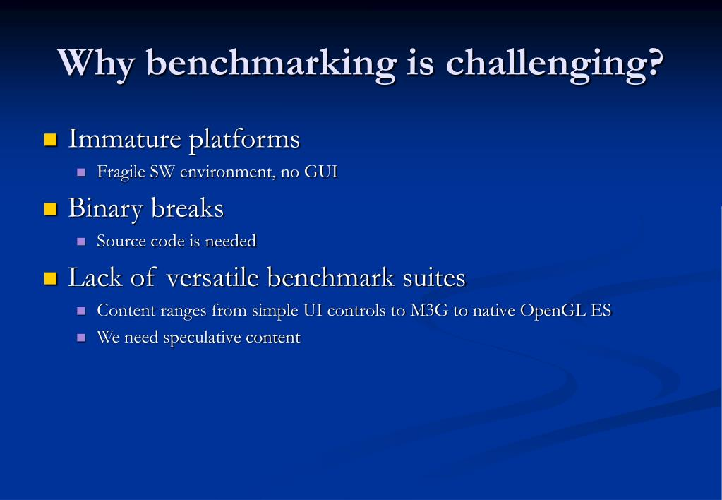 Why benchmarking is challenging?