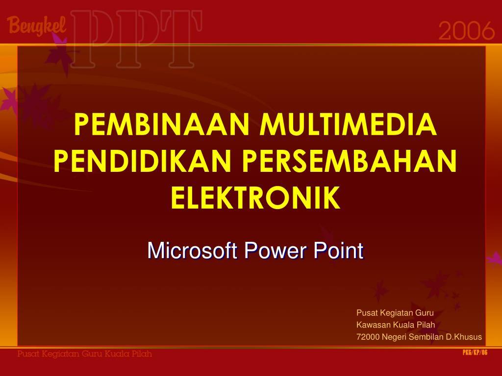 pembinaan multimedia pendidikan persembahan elektronik l.