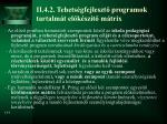 ii 4 2 tehets gfejleszt programok tartalm t el k sz t m trix