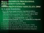 iii 1 5 a komplex programmal fejlesztett tanul k nyomonk vet ses vizsg lata 2004