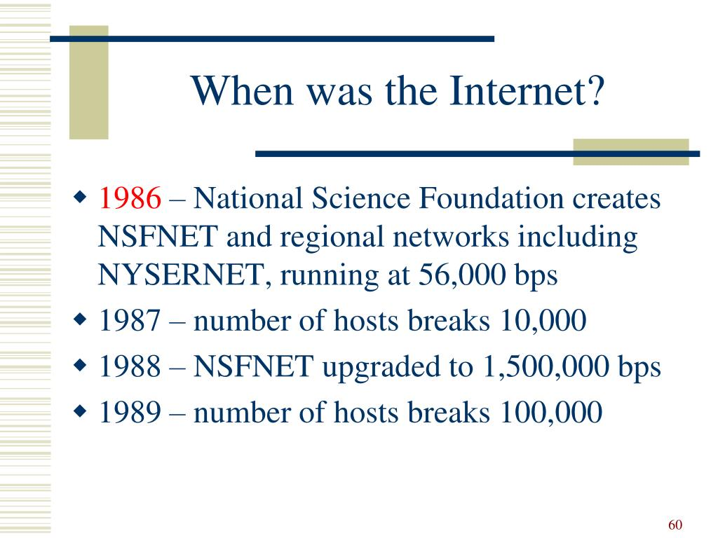 When was the Internet?