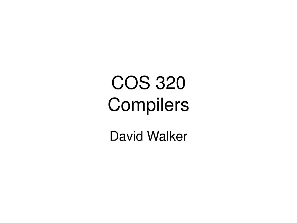 cos 320 compilers l.