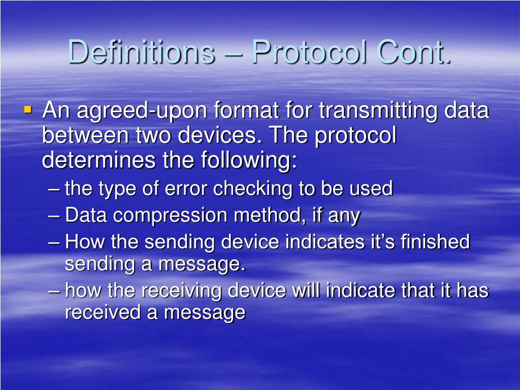 Definitions – Protocol Cont.