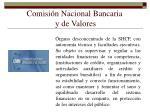 comisi n nacional bancaria y de valores
