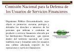 comisi n nacional para la defensa de los usuarios de servicios financieros