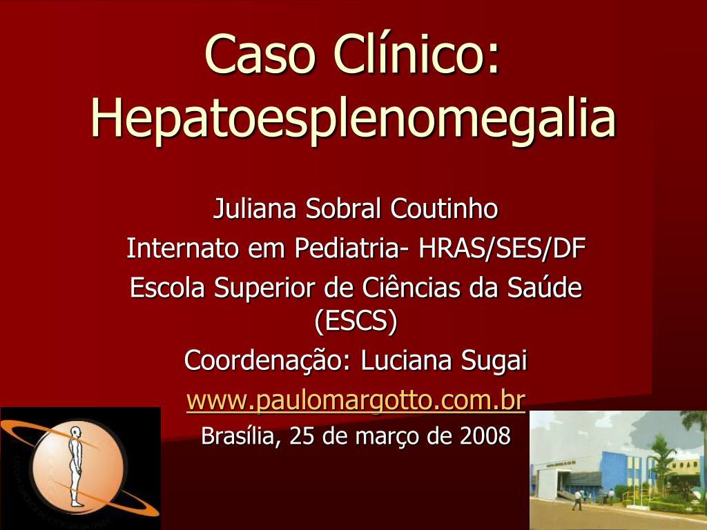 caso cl nico hepatoesplenomegalia l.
