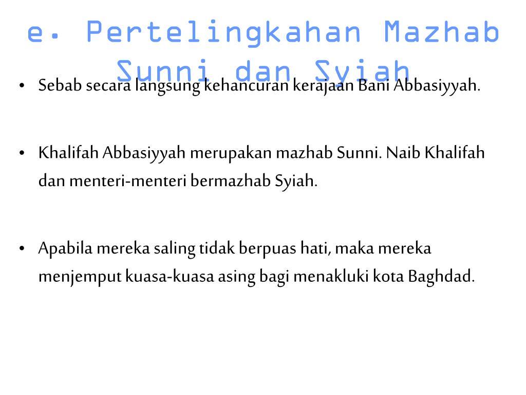 e. Pertelingkahan Mazhab Sunni dan Syiah