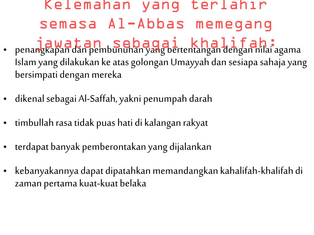 Kelemahan yang terlahir semasa Al-Abbas memegang jawatan sebagai khalifah: