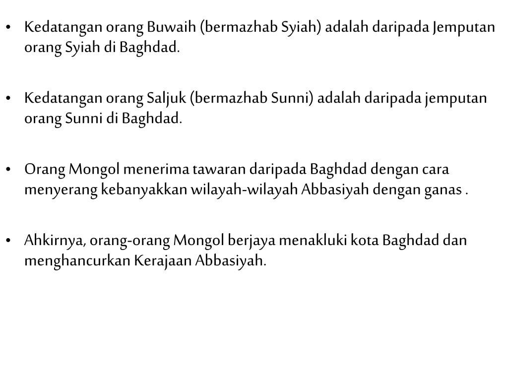 Kedatangan orang Buwaih (bermazhab Syiah) adalah daripada Jemputan orang Syiah di Baghdad.