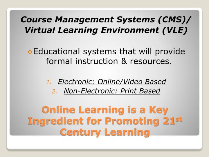 Online learning is a key ingredient for promoting 21 st century learning