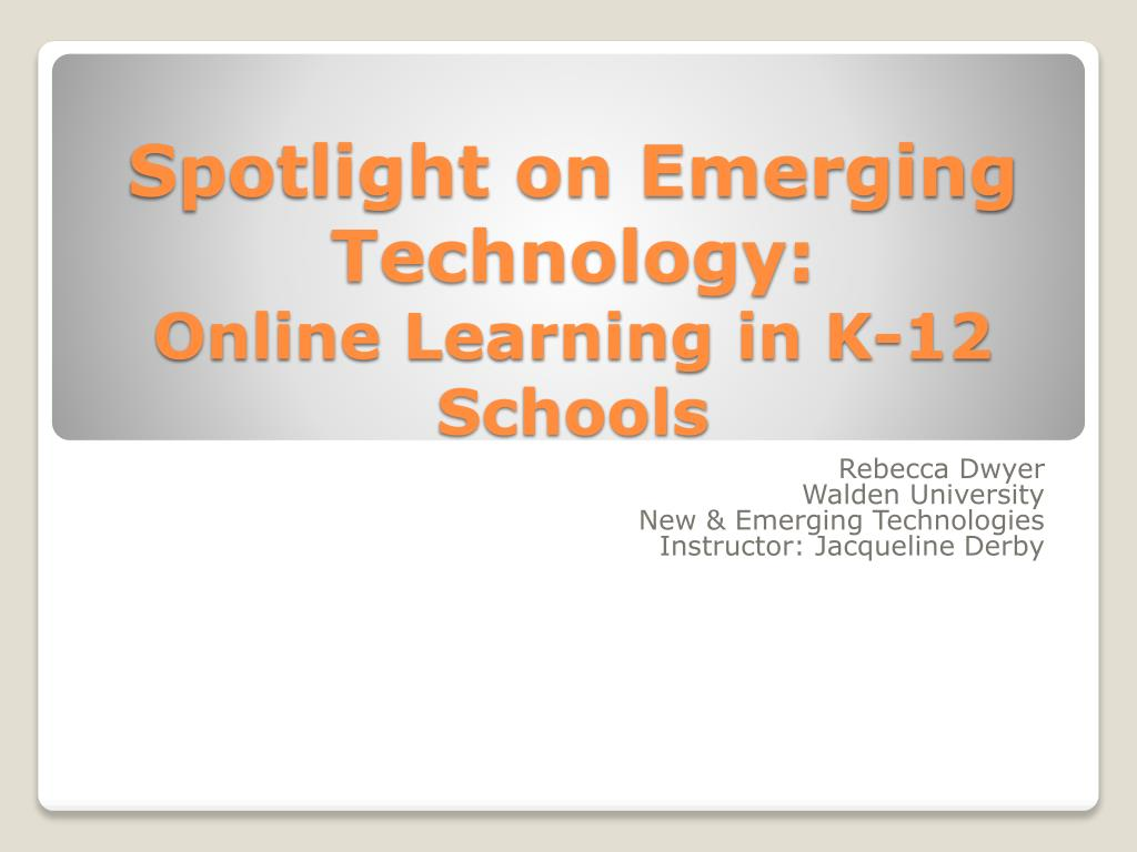 spotlight on emerging technology online learning in k 12 schools l.