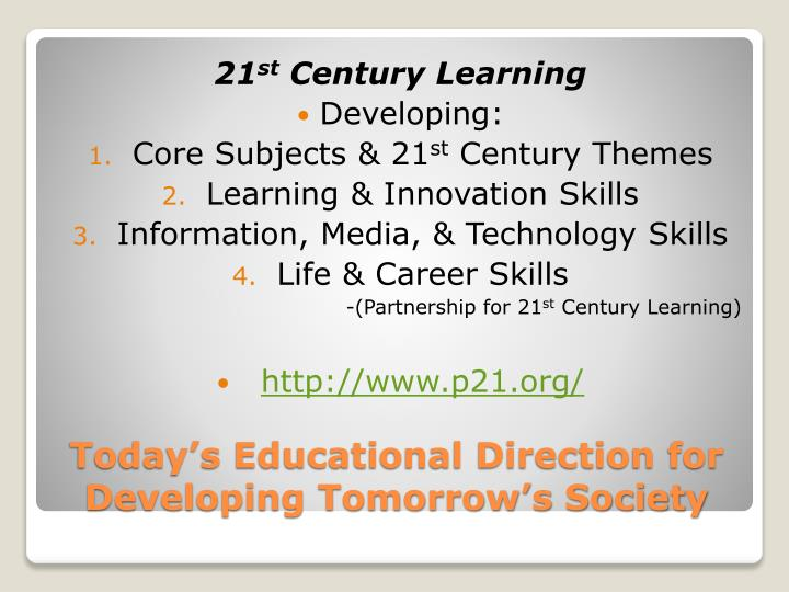 Today s educational direction for developing tomorrow s society
