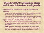 operadores olap navega o no espa o anal tico multidimensional e multigranular15