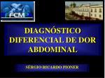 diagn stico diferencial de dor abdominal
