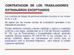 contratacion de los trabajadores extranjeros exceptuados