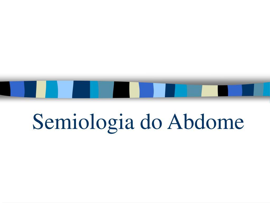 semiologia do abdome l.