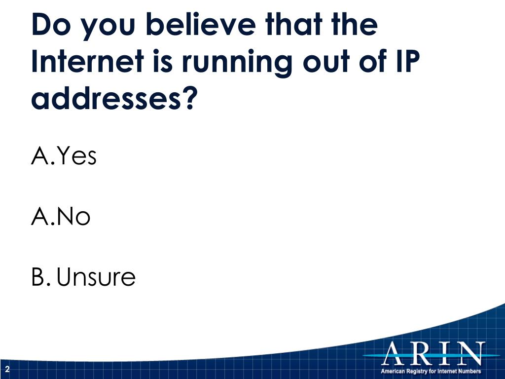 Do you believe that the Internet is running out of IP addresses?