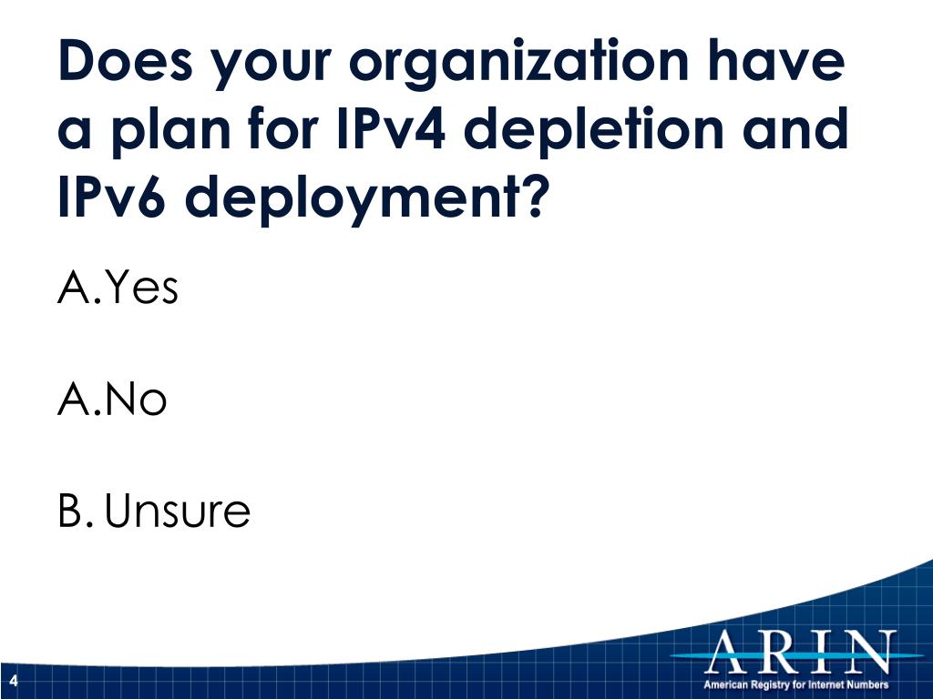 Does your organization have a plan for IPv4 depletion and IPv6 deployment?