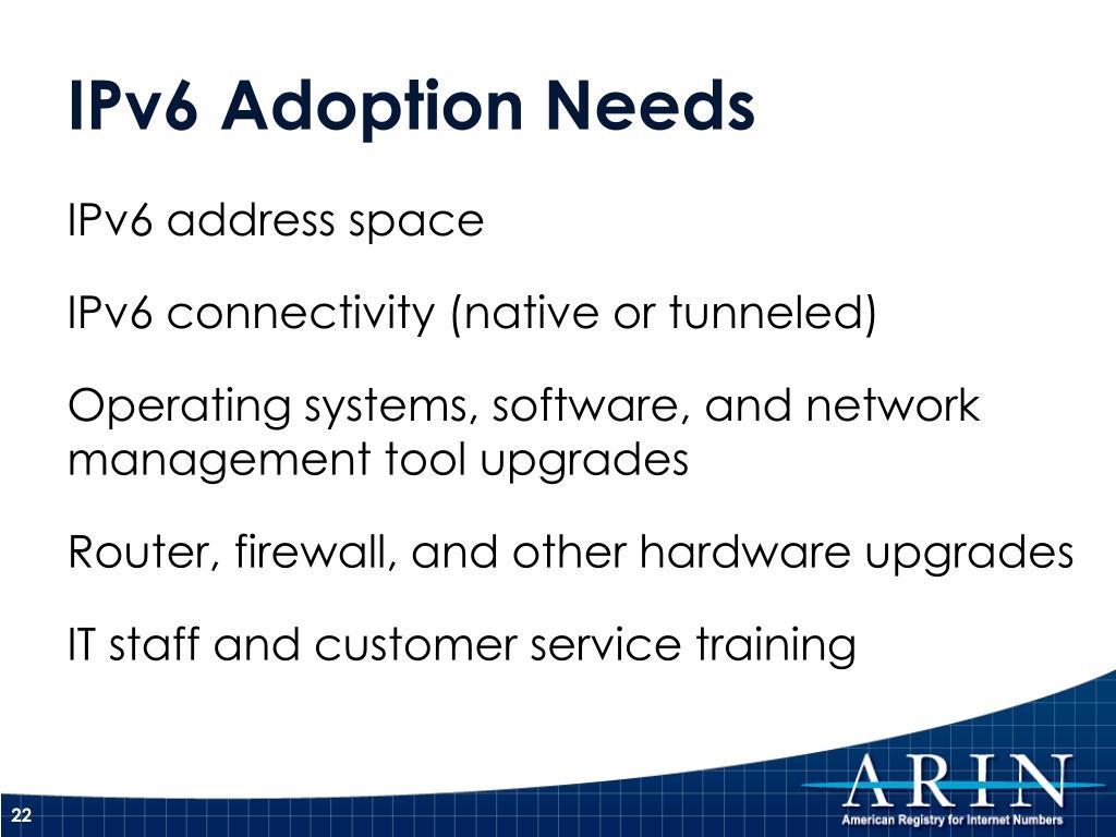 IPv6 Adoption Needs