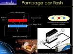 pompage par flash