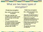 what are two basic types of encryption