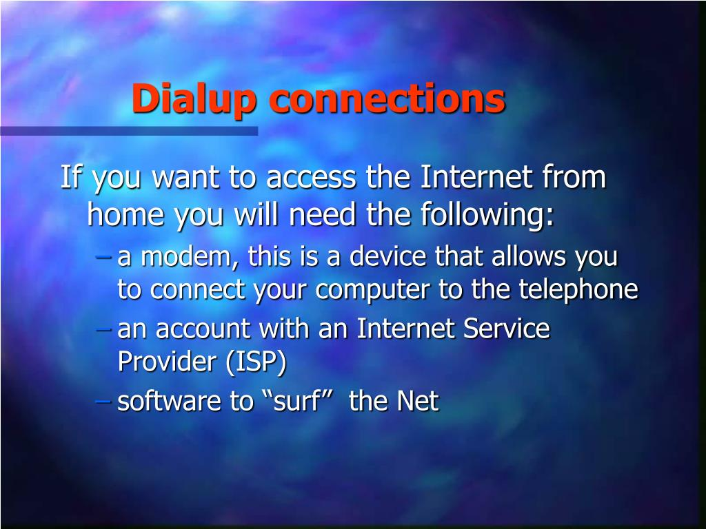Dialup connections