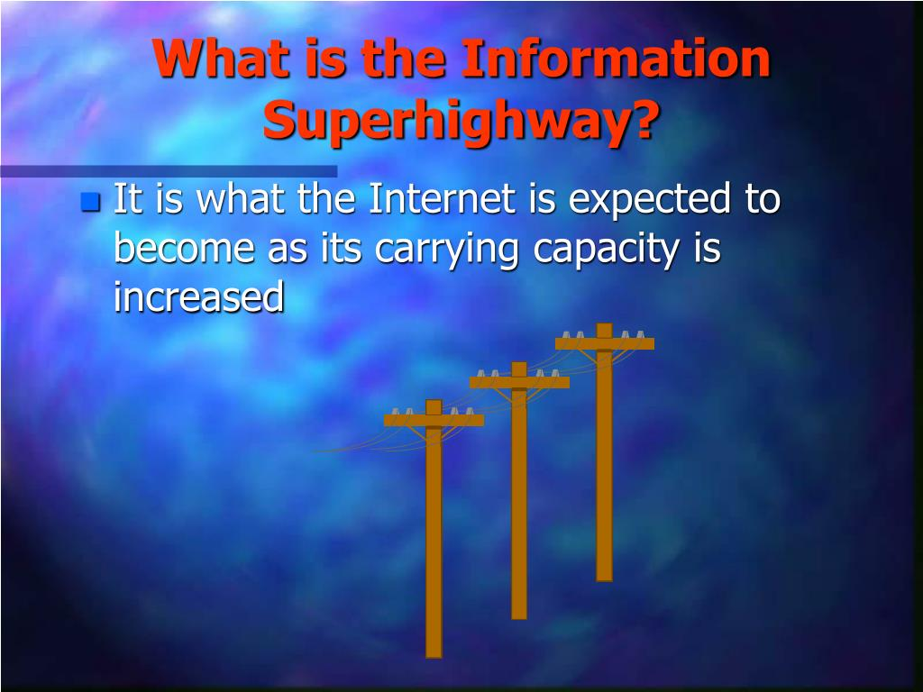What is the Information Superhighway?