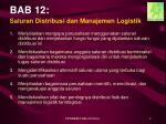 bab 12 saluran distribusi dan manajemen logistik