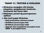 tahap 11 testing evaluasi