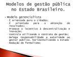 modelos de gest o p blica no estado brasileiro7