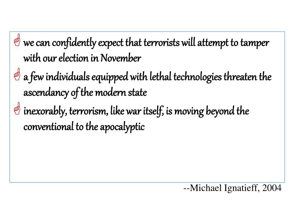--Michael Ignatieff, 2004