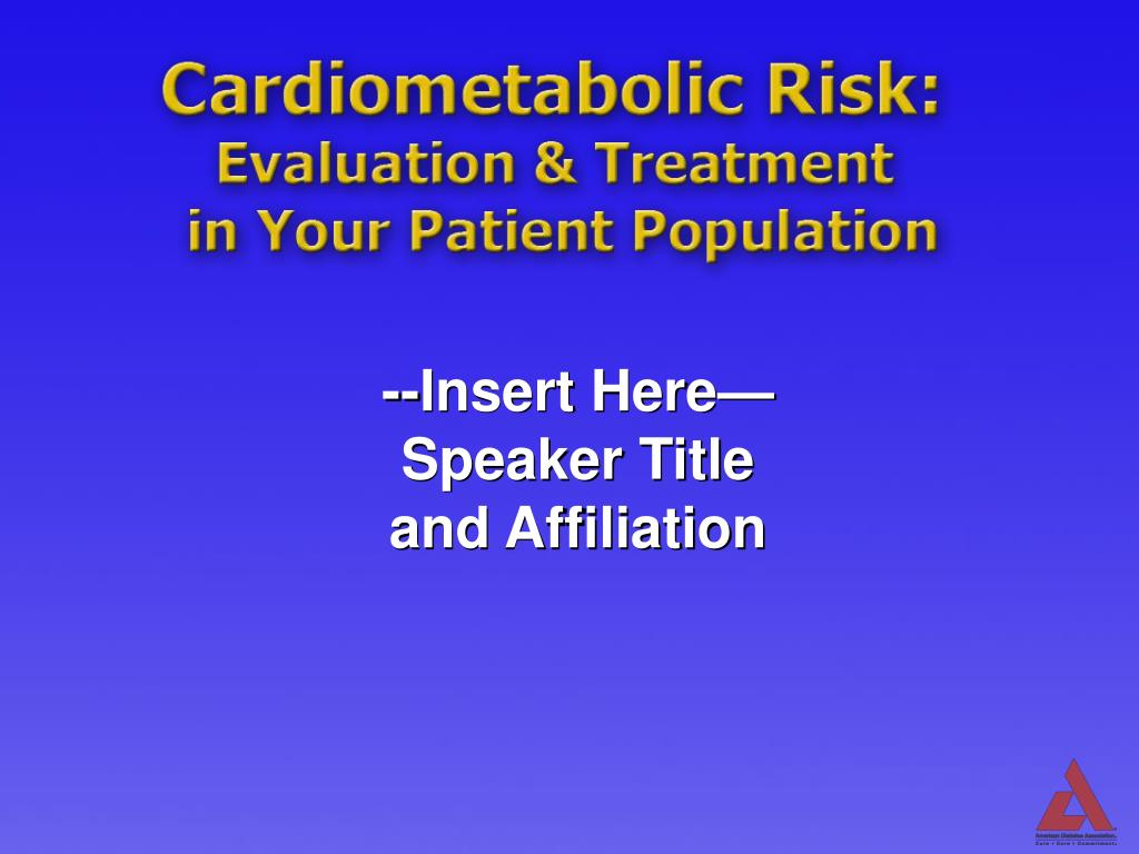 cardiometabolic risk evaluation treatment in your patient population l.