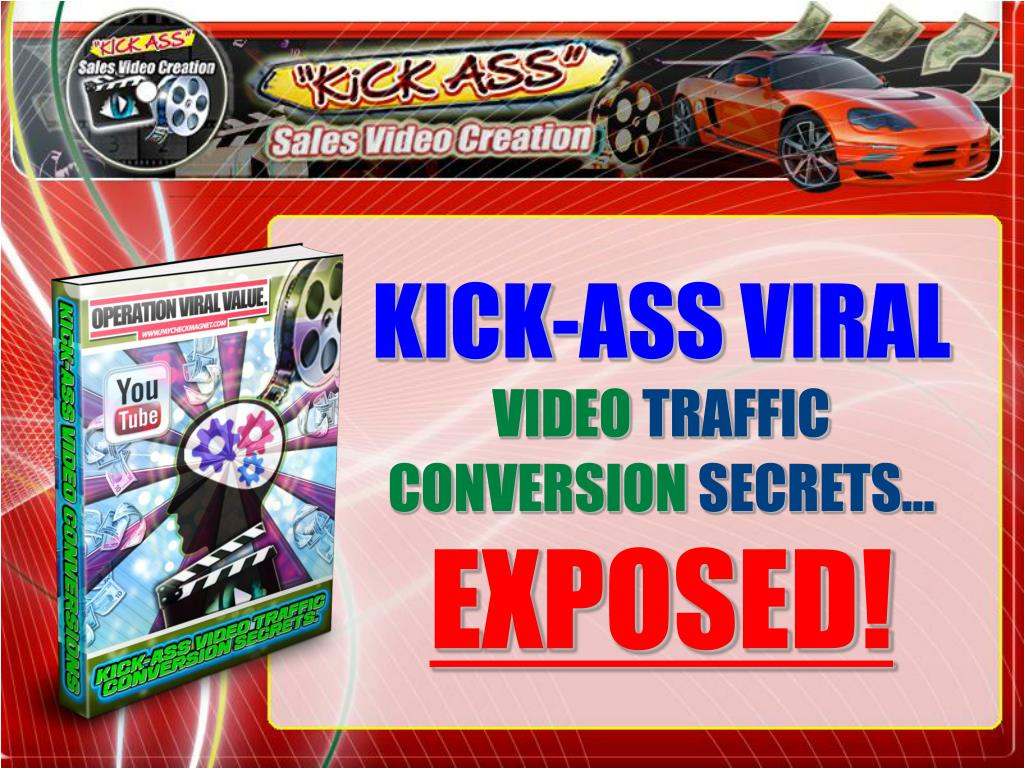 kick ass viral video traffic conversion secrets exposed l.