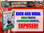 kick ass viral video traffic conversion secrets exposed