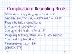 complication repeating roots56