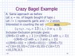 crazy bagel example