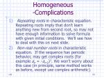 homogeneous complications