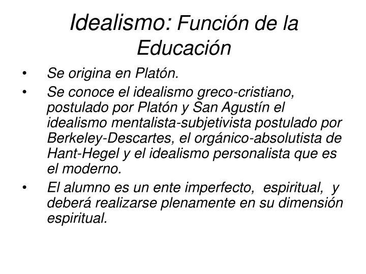 Idealismo funci n de la educaci n