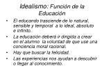 idealismo funci n de la educaci n3