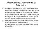 pragmatismo funci n de la educaci n26