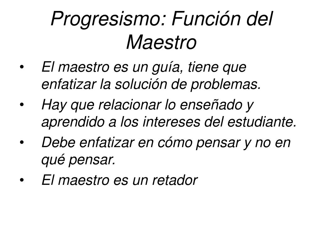Progresismo: Función del Maestro