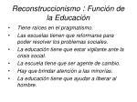 reconstruccionismo funci n de la educaci n46