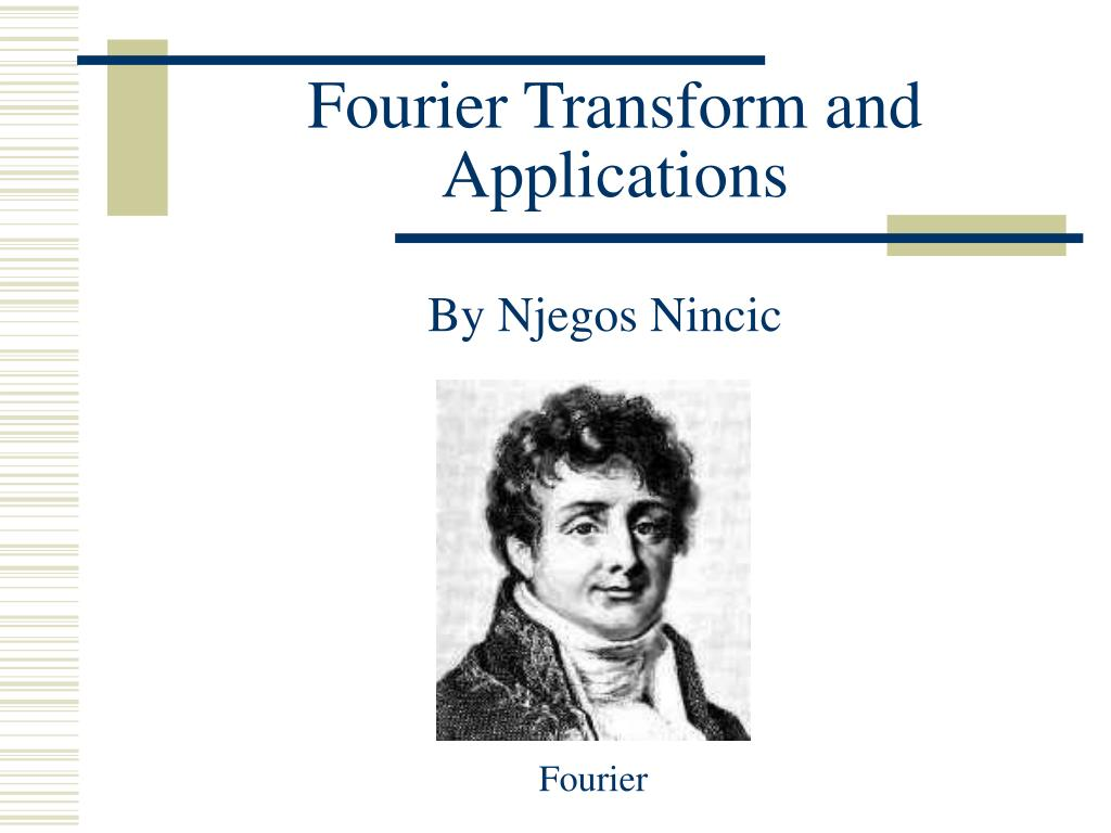 fourier transform and applications l.