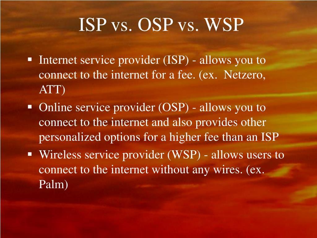 ISP vs. OSP vs. WSP